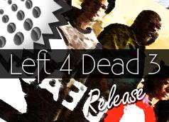 Left4Dead3 Erscheinungsdatum
