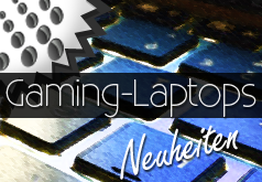 Neue Gaming Laptops