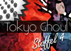 Tokyo Ghoul Staffel 4
